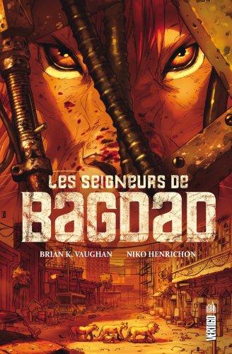 LES SEIGNEURS DE BAGDAD - Tome 0