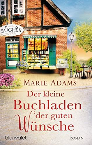 Der kleine Buchladen der guten Wünsche: Roman