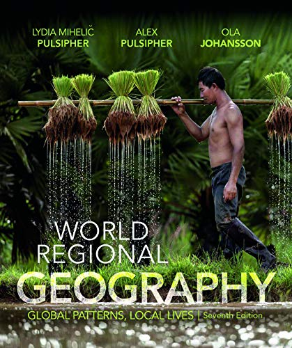 Compare Textbook Prices for World Regional Geography: Global Patterns, Local Lives Seventh Edition ISBN 9781319048044 by Pulsipher, Lydia Mihelic,Pulsipher, Alex,Johansson, Ola