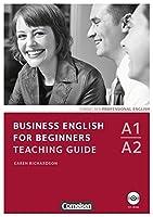 Business English for Beginners A1/A2. Teaching Guide mit CD-ROM: Europaeischer Referenzrahmen: A1/A2