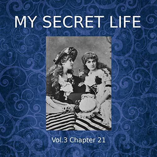 My Secret Life - Volume Three Chapter Twenty-One audiobook cover art