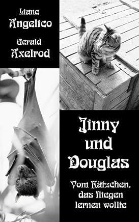 Jinny und Douglas: Vom Kätzchen, das fliegen lernen wollte