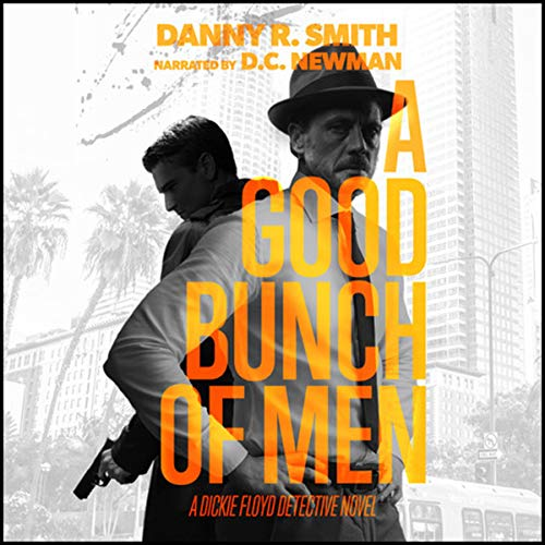 A Good Bunch of Men: A Dickie Floyd Detective Novel audiobook cover art