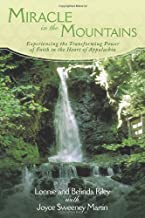 Miracle in the Mountains: Experiencing the Transforming Power of Faith in the Heart of Appalachia