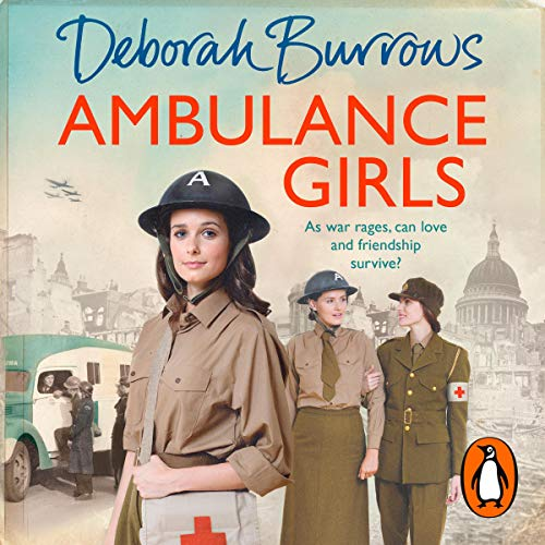 Ambulance Girls                   By:                                                                                                                                 Deborah Burrows                               Narrated by:                                                                                                                                 Penelope Freeman                      Length: 11 hrs and 24 mins     25 ratings     Overall 4.8