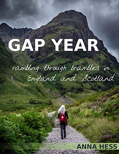 Gap Year: Rambling Through Brambles in England and Scotland