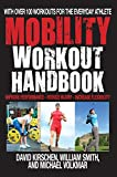 The Mobility Workout Handbook: Over 100 Sequences for Improved Performance,...