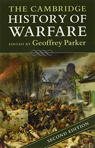 Compare Textbook Prices for The Cambridge History of Warfare 2 Edition ISBN 9781316632765 by Parker, Geoffrey