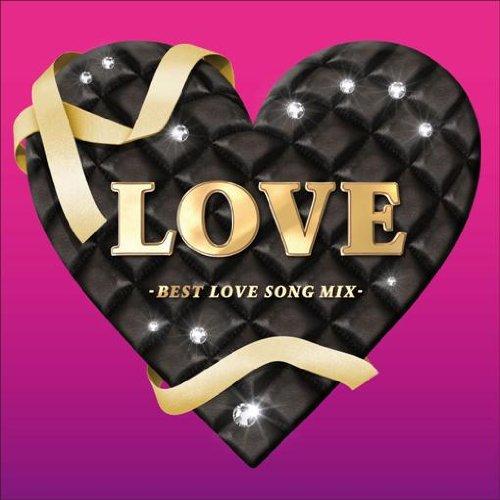 LOVE -ベスト・ラブソング・ミックス-