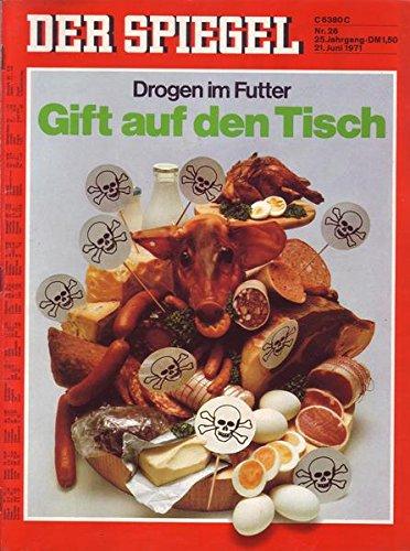 Der Spiegel Nr. 26/1971 21.06.1971 Drogen im Futter Gift auf den Tisch