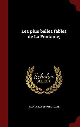 Les plus belles fables de La Fontaine;