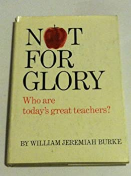 Hardcover Not for Glory: Who Are Today's Great Teachers? Book