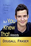 But You Knew That Already: A Psychic's Journey Through Life (English Edition)