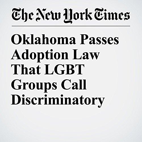Oklahoma Passes Adoption Law That LGBT Groups Call Discriminatory copertina