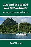 Around the World in a Motor-Sailer: A ten year circumnavigation (English Edition)