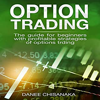 Option Trading: The Guide for Beginners with Profitable Strategies of Options Trading audiobook cover art