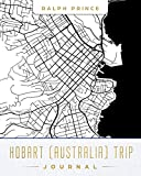 Hobart (Australia) Trip Journal: Lined Travel Journal/Diary/Notebook With Map Cover Art [Idioma Inglés]
