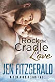 Rock the Cradle of Love (A Ten Rigs Texas Tale Book 4) (English Edition)
