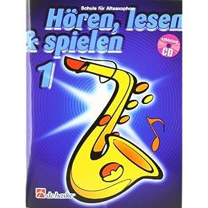 Hören, lesen & spielen, Schule für Altsaxophon, m. Audio-CD