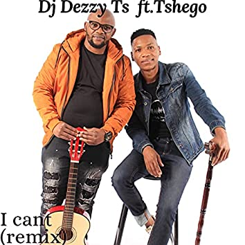 I Can't (feat. Tshego) [Remix] (Remix)