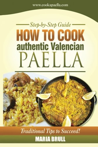 How To Cook Authentic Valencian Paella