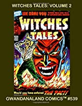 Witches Tales: Volume 2: Gwandanaland Comics #539 -- Chilling 1950s Horror Comics -- The Complete Series in Two Great Books - This Book: From Issues #15-28