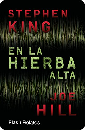En la hierba alta (Flash Relatos) eBook: King, Stephen: Amazon.es ...