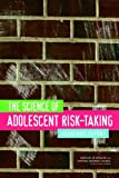 The Science of Adolescent Risk-Taking: Workshop Report