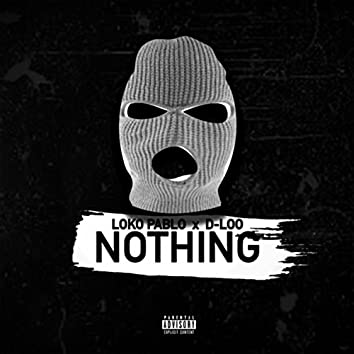 Nothing (feat. Loko Pablo)