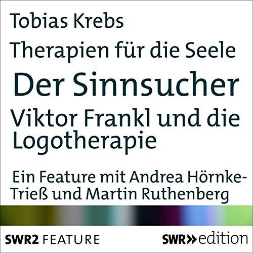 Der Sinnsucher - Viktor Frankl und die Logotherapie audiobook cover art