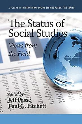 The Status of Social Studies (International Social Studies Forum: The Series) (English Edition)