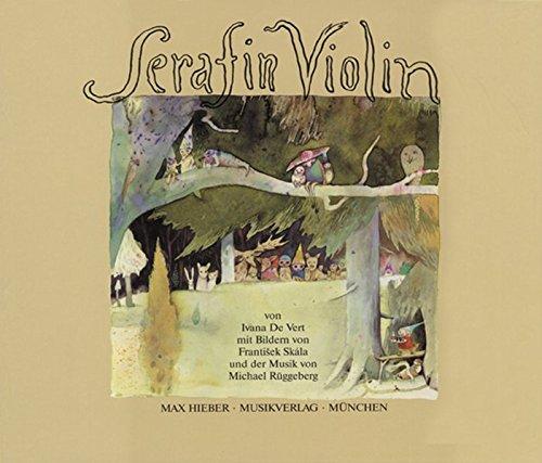 Serafin Violin: Eine lustige Erzählung für junge Musikanten - oder solche, die es werden wollen (Jugend liebt Musik)
