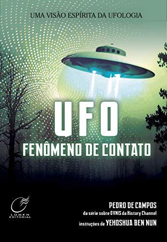 UFO - Fenômeno de contato: Uma visão espírita da Ufologia