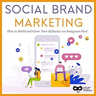 Social Brand Marketing: How to Build and Grow Your Influence on Instagram Fast! cover art