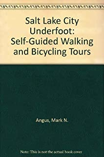 Salt Lake City Underfoot: Self-Guided Walking and Bicycling Tours
