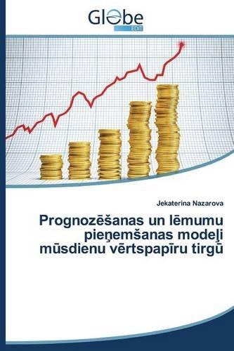Nazarova, J: PrognozeSanas un lemumu pienemSanas modeli musd