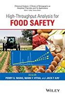 High-Throughput Analysis for Food Safety (Chemical Analysis: A Series of Monographs on Analytical Chemistry and Its Applications)
