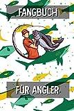 Fangbuch für Angler: Fangtagebuch für Fischer Angler | Angeltagebuch zum Ausfüllen von Fängen | Perfektes Anglergeschenk | Fangbuch A5 Logbuch