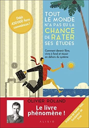 Tout le monde n'a pas eu la chance de rater ses études eBook: Roland, Olivier: Amazon.fr