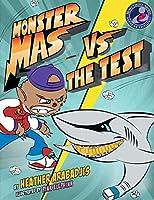 Monster Mas Vs. the Test