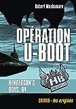 Henderson's Boys, Tome 4 - Opération U-Boot