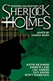 Further Encounters of Sherlock Holmes - George Mann