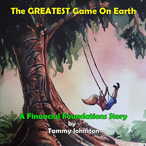 The Greatest Game on Earth: The Foundations Series, Book 1