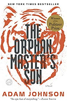 The Orphan Master's Son: A Novel (Pulitzer Prize for Fiction) by [Adam Johnson]