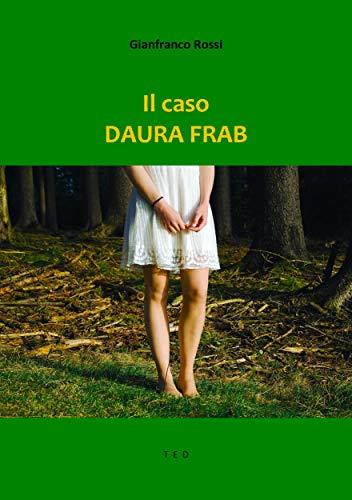 Il caso Daura Frab (Italian Edition)