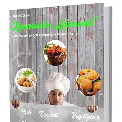 """Kanarische Lebensart: """"Das Rezept gegen Langeweile in der Küche"""""""