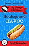 Hotdogs and Havoc (Day and Night Diner Series Book 5) (English Edition)
