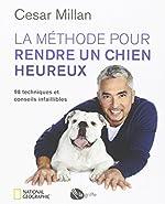La méthode pour rendre un chien heureux de Cesar Millan
