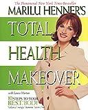 Marilu Henner s Total Health Makeover
