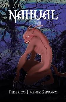 Nahual: Novela de [Federico Jiménez Serrano]